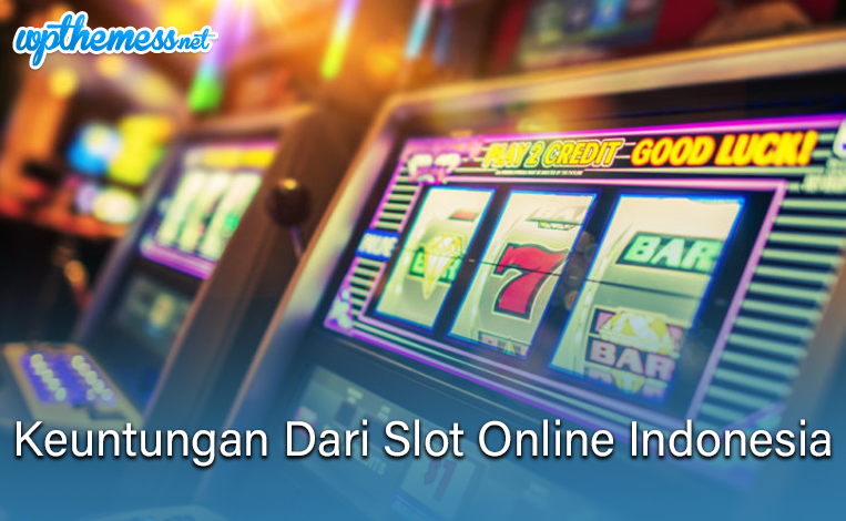 Tips Memenangkan Keuntungan Dari Slot Online Indonesia